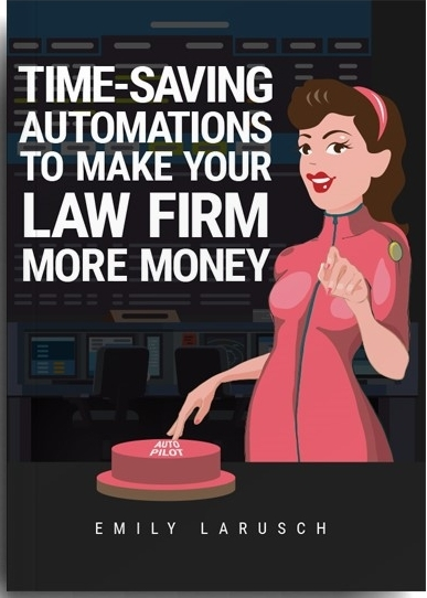 Law Firm Automations That Save Time and Make Money
